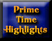 Prime Time Highlights
